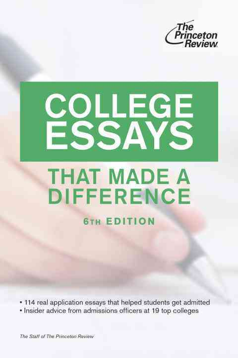College Essays That Made a Difference By Princeton Review (COR)