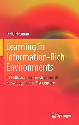 Learning in Information-rich Environments By Neuman, Delia